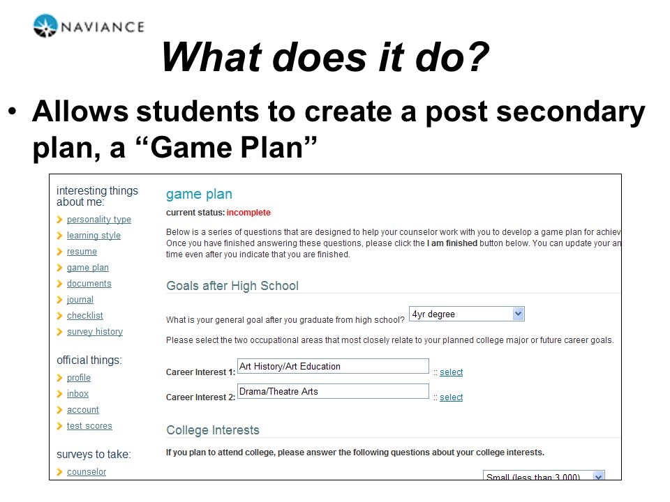 "What does it do? Allows students to create a post secondary plan, a ""Game Plan"""