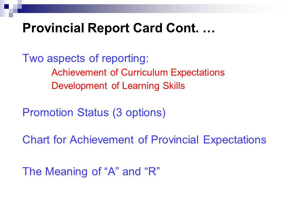 Provincial Report Card Cont.