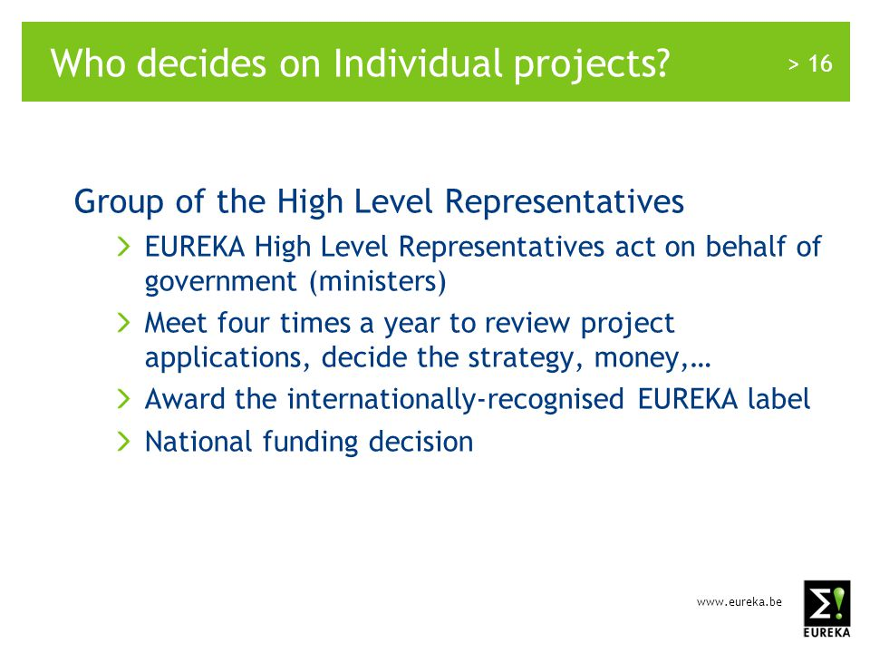 www.eureka.be > 16 Who decides on Individual projects.