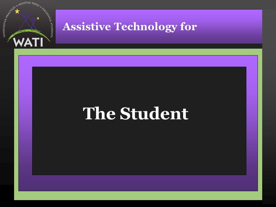 The Student Assistive Technology for