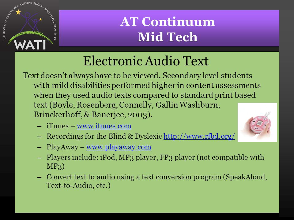 AT Continuum Mid Tech Electronic Audio Text Text doesn't always have to be viewed.