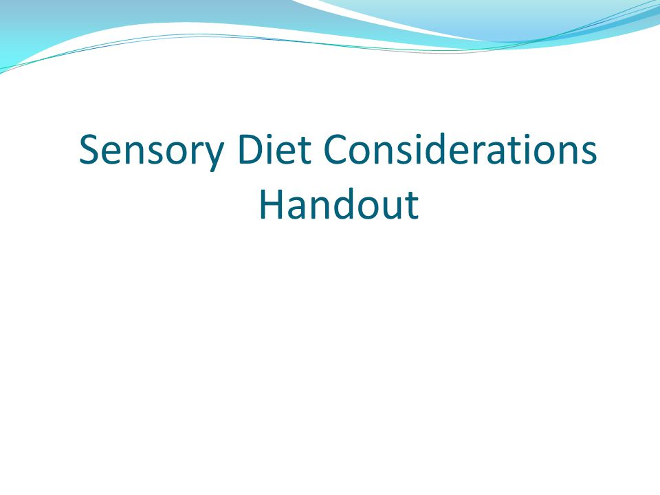Sensory Diet Considerations Handout