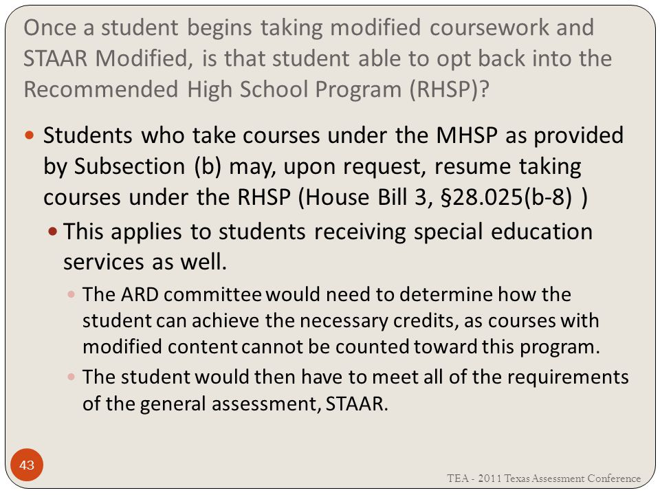 Once a student begins taking modified coursework and STAAR Modified, is that student able to opt back into the Recommended High School Program (RHSP).