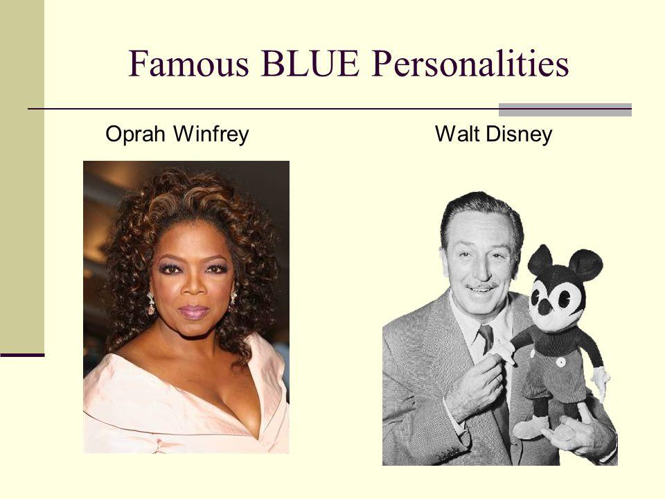 Famous BLUE Personalities Oprah WinfreyWalt Disney