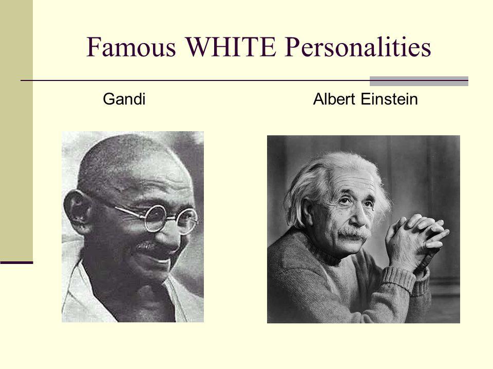 Famous WHITE Personalities GandiAlbert Einstein