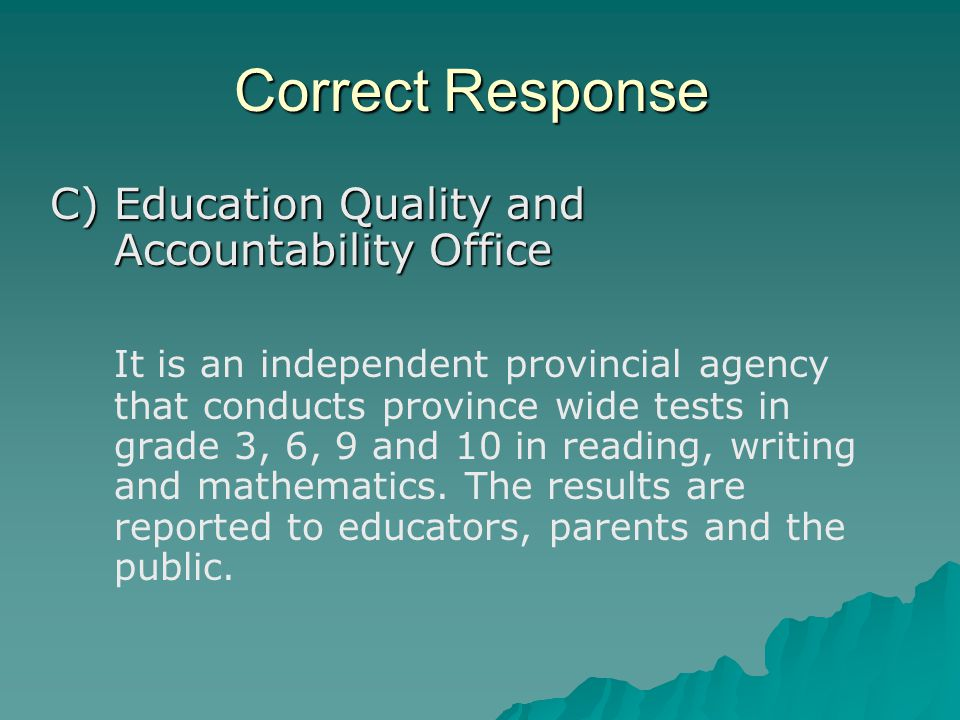 Answer: FALSE Parents can help their children get ready for the EQAO test in a variety of ways.