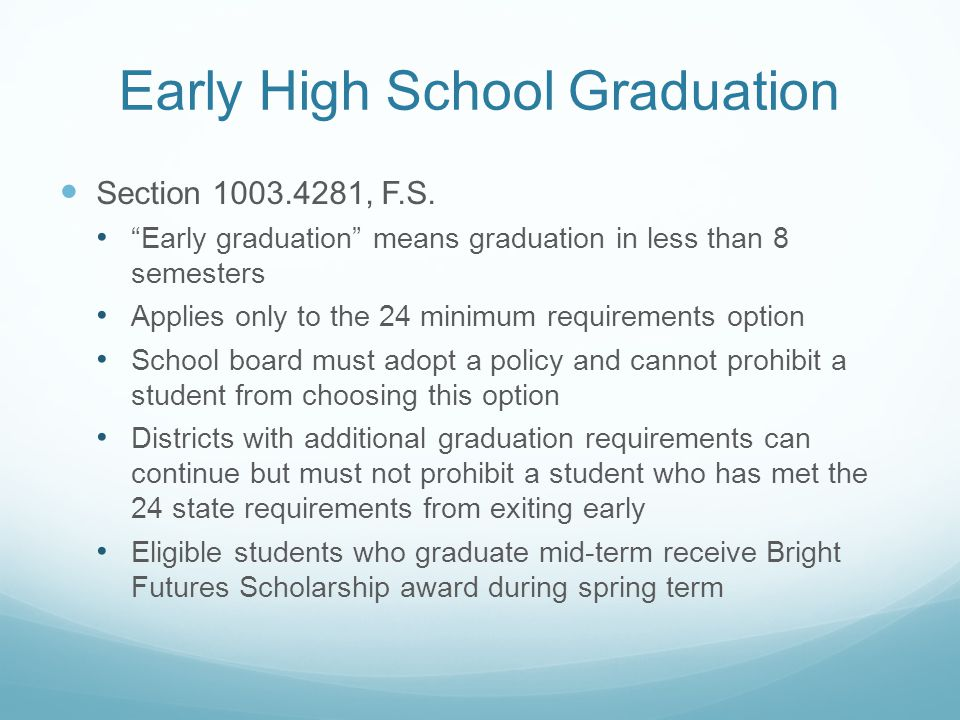 Early High School Graduation Section 1003.4281, F.S.