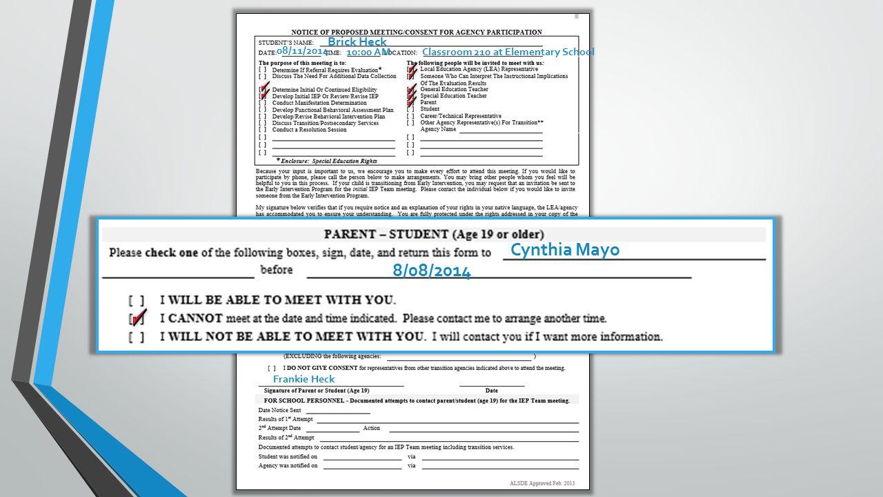 Brick Heck 10:00 AM 08/11/2014 Classroom 210 at Elementary School Cynthia Mayo 123-456-7890 8/08/2014 Cynthia Mayo Frankie Heck
