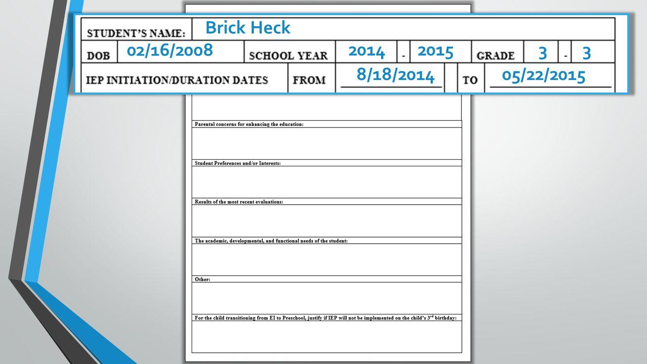 Brick Heck 2014 2015 3 3 8/18/2014 05/22/2015 02/16/2008 Brick Heck 2014 2015 3 3 8/18/2014 05/22/2015 02/16/2008