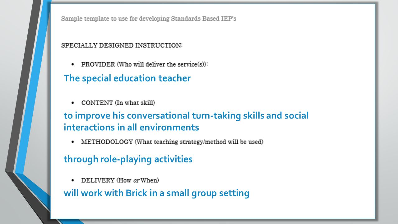 through role-playing activities The special education teacher to improve his conversational turn-taking skills and social interactions in all environments will work with Brick in a small group setting
