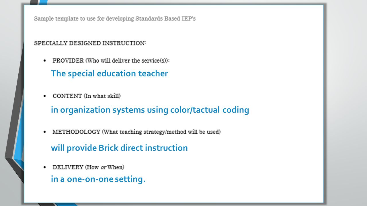 will provide Brick direct instruction The special education teacher in organization systems using color/tactual coding in a one-on-one setting.