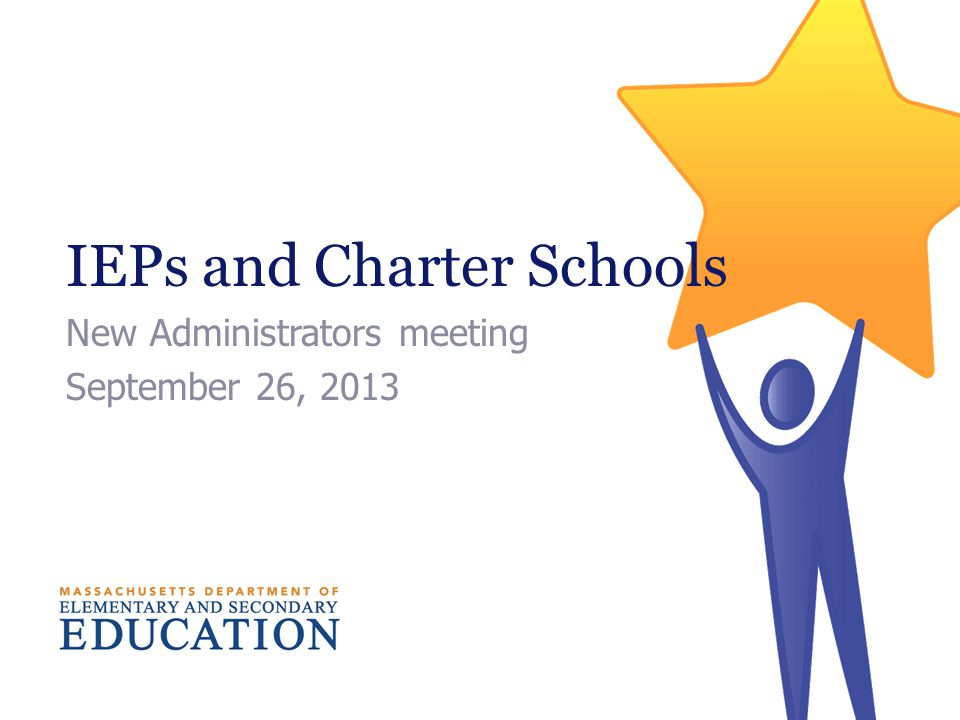 Objectives  Review of key concepts of Individualized Education Plans (IEPs) and how they apply to charter schools.