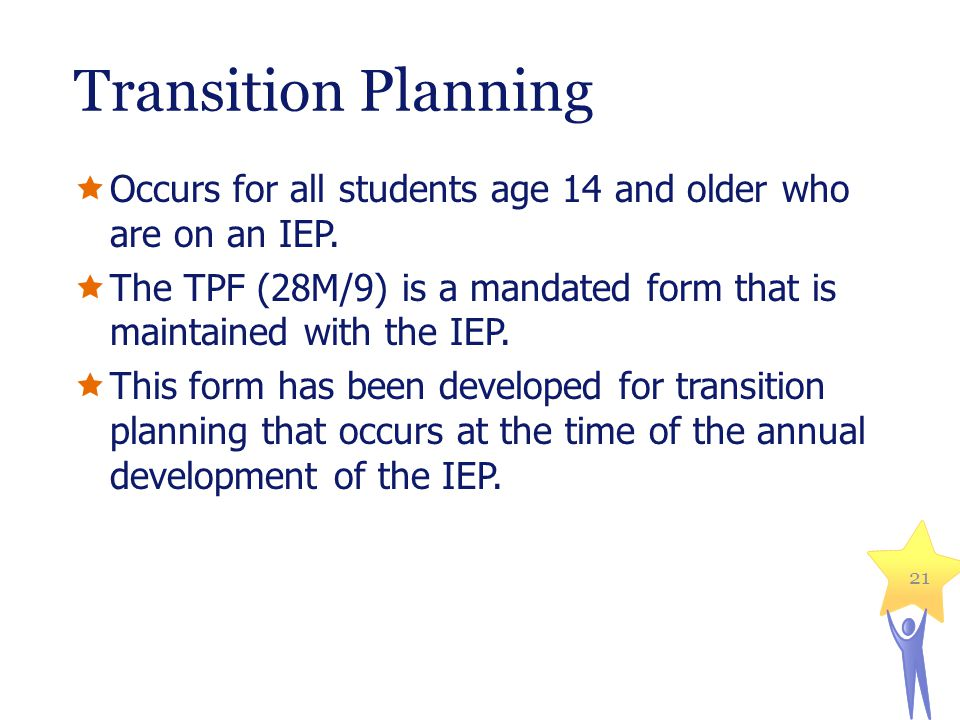 Transition Planning  Occurs for all students age 14 and older who are on an IEP.