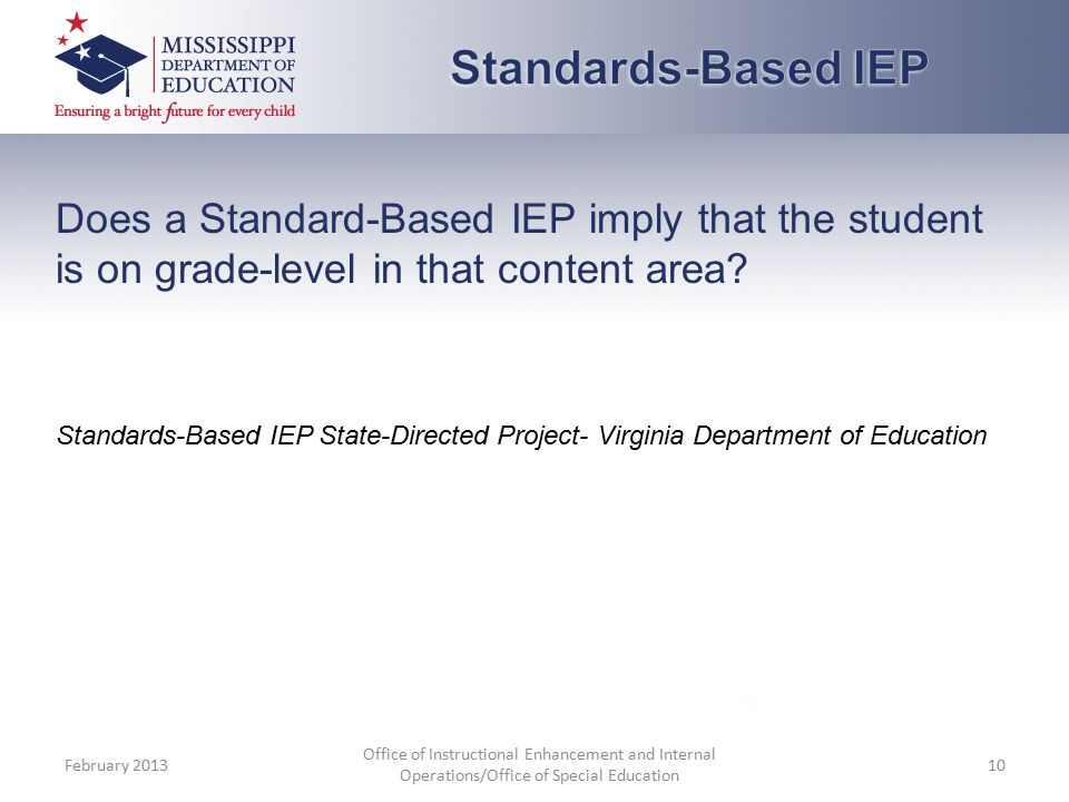 Does a Standard-Based IEP imply that the student is on grade-level in that content area.