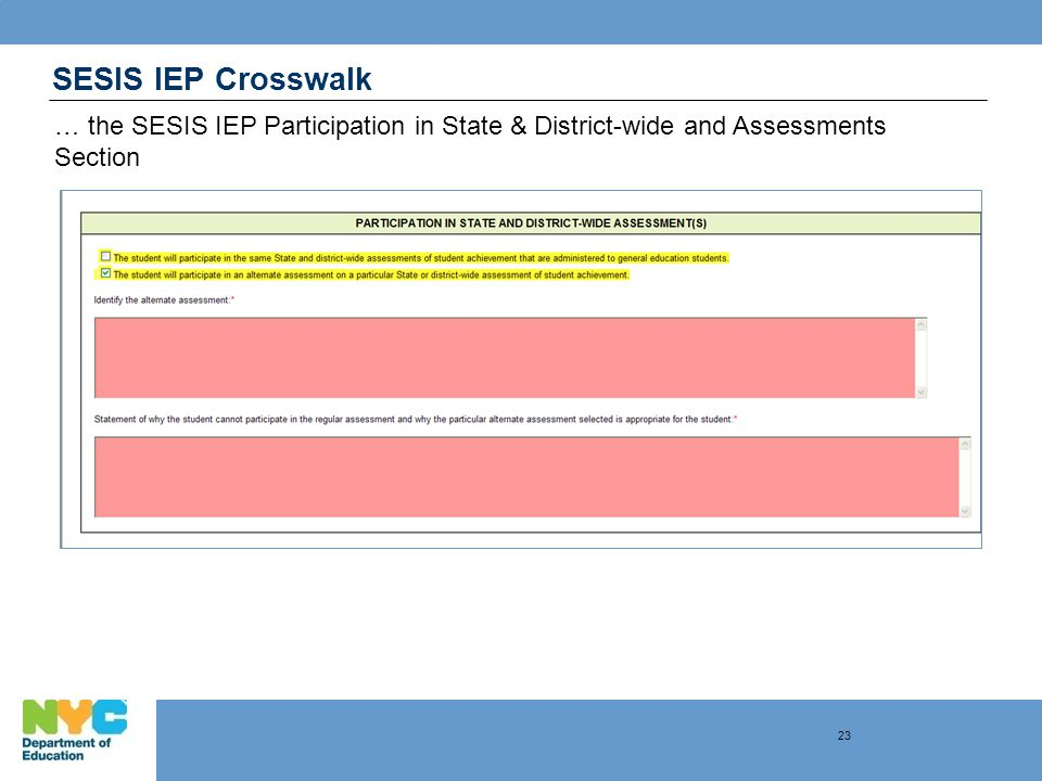 SESIS IEP Crosswalk … the SESIS IEP Participation in State & District-wide and Assessments Section 23