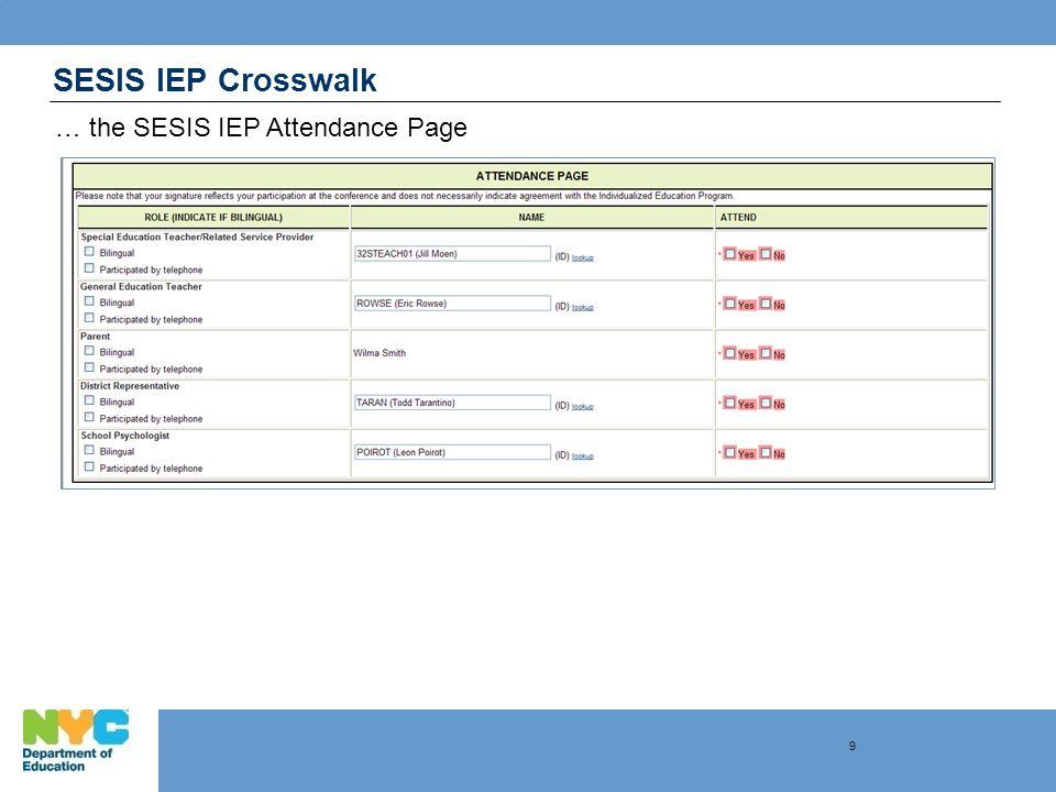 SESIS IEP Crosswalk … the SESIS IEP Attendance Page 9