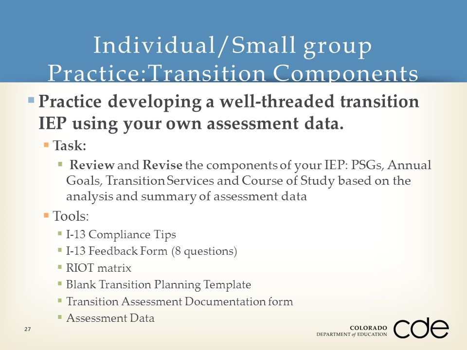  Practice developing a well-threaded transition IEP using your own assessment data.
