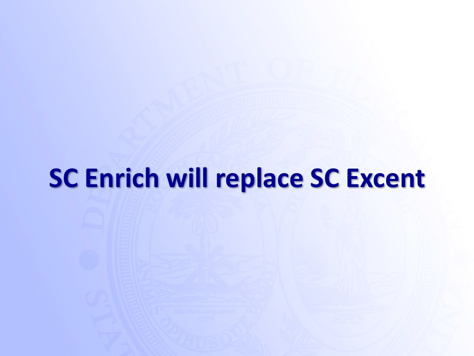 SC Enrich will replace SC Excent