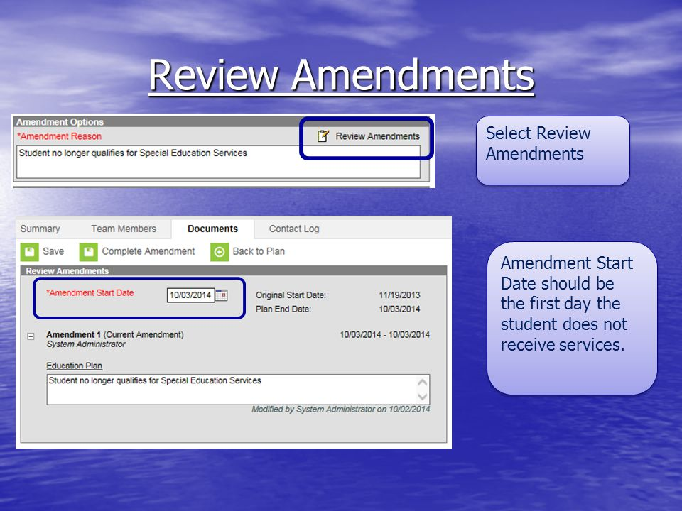Review Amendments Select Review Amendments Amendment Start Date should be the first day the student does not receive services.
