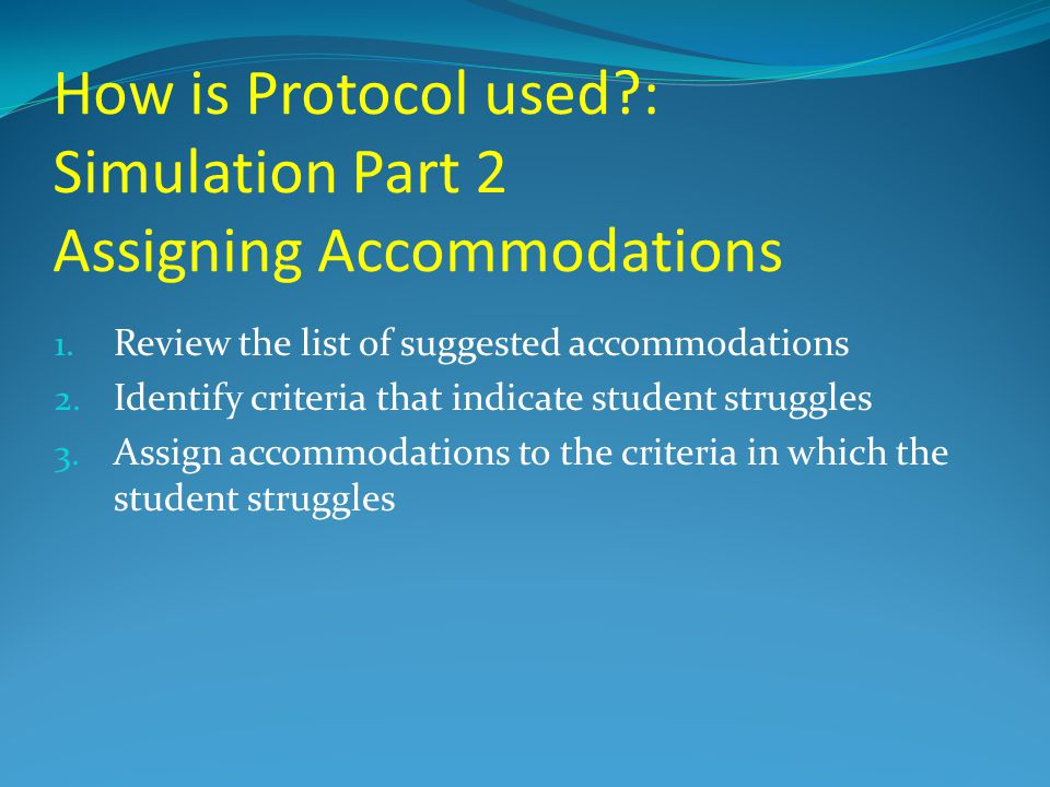 How is Protocol used : Simulation Part 2 Assigning Accommodations 1.