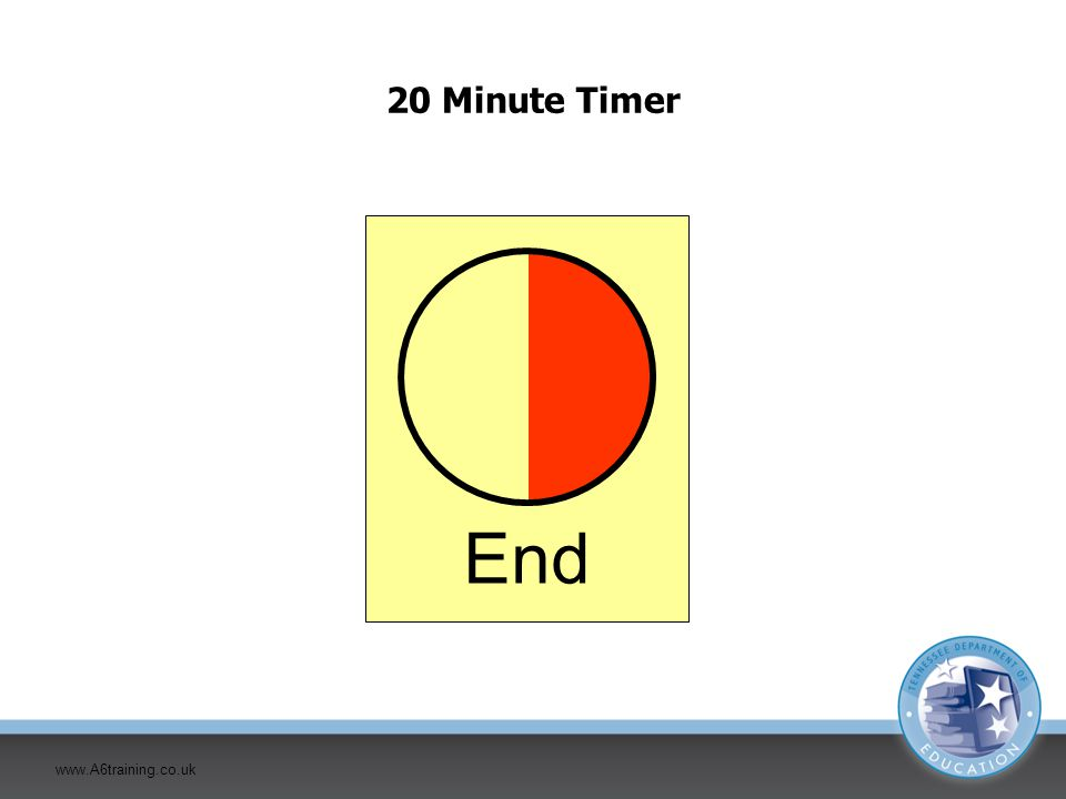 www.A6training.co.uk 20 Minute Timer End