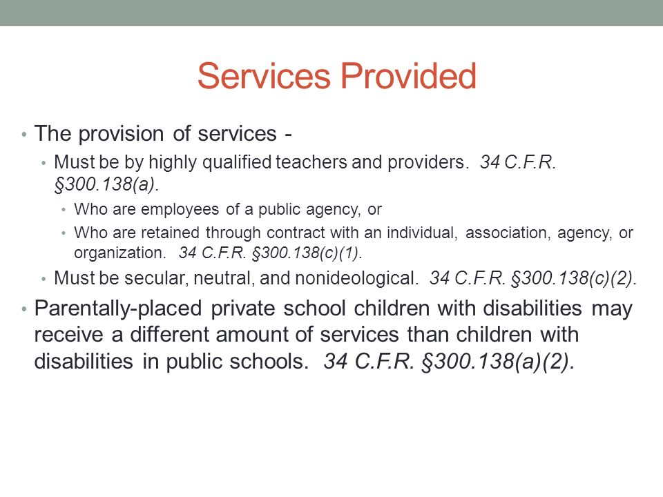 Services Provided The provision of services - Must be by highly qualified teachers and providers.
