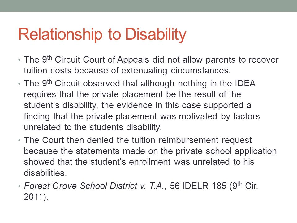 Relationship to Disability The 9 th Circuit Court of Appeals did not allow parents to recover tuition costs because of extenuating circumstances.