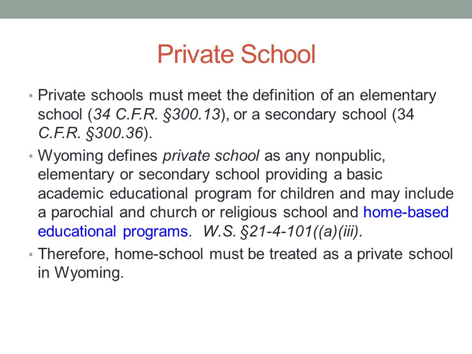 Private School Private schools must meet the definition of an elementary school (34 C.F.R.