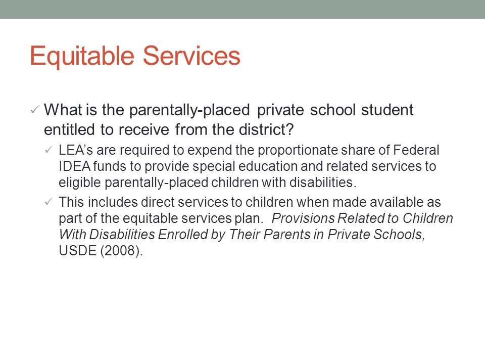 Equitable Services What is the parentally-placed private school student entitled to receive from the district.