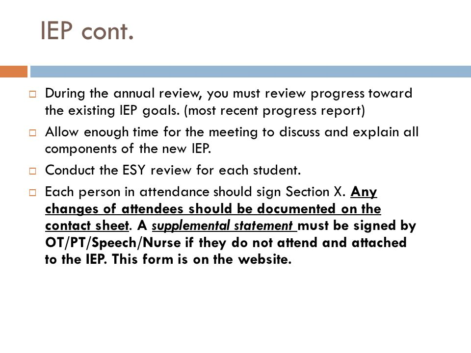 IEPS  An IEP is a legal document  You may not cross out, scratch through, or use white out on the document.