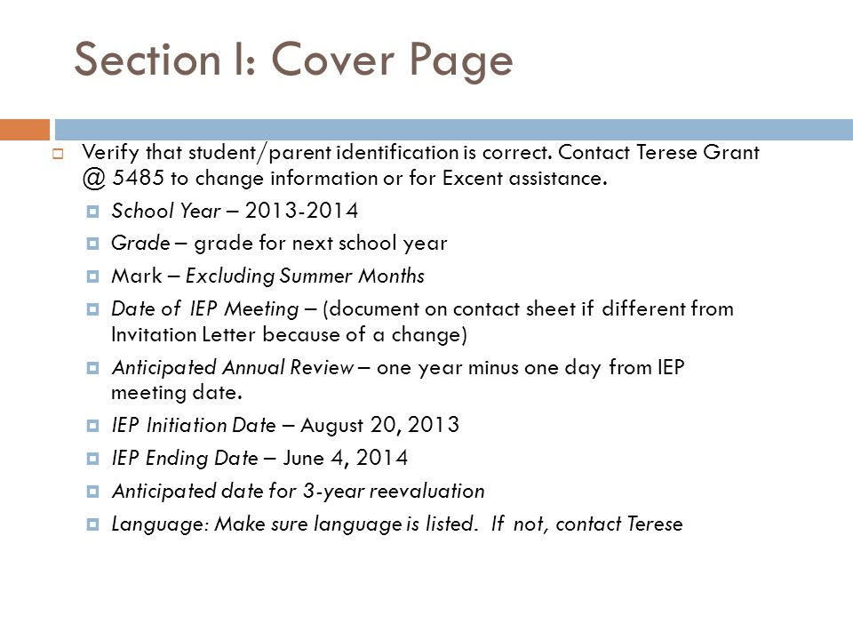 IEP cont.  During the annual review, you must review progress toward the existing IEP goals.