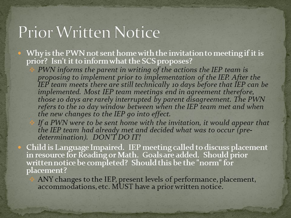Why is the PWN not sent home with the invitation to meeting if it is prior.