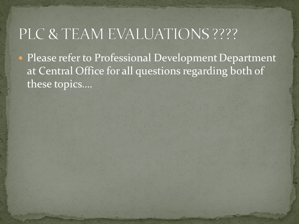 Please refer to Professional Development Department at Central Office for all questions regarding both of these topics….