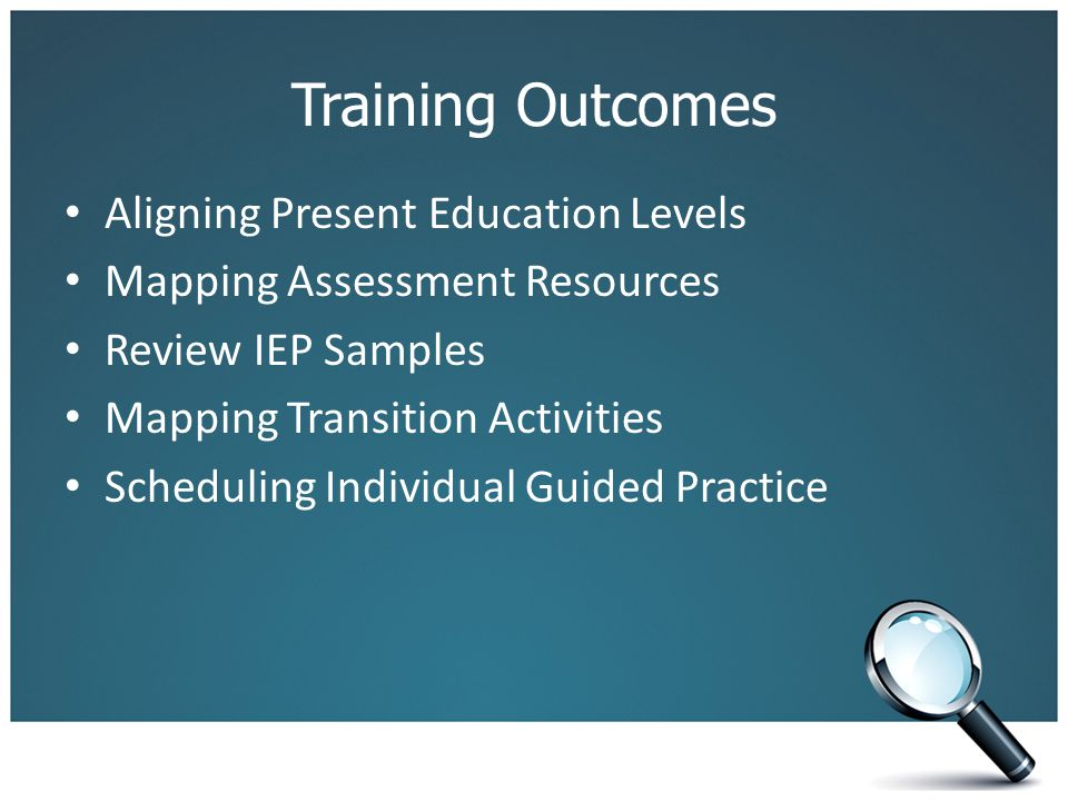 Training Outcomes Aligning Present Education Levels Mapping Assessment Resources Review IEP Samples Mapping Transition Activities Scheduling Individua