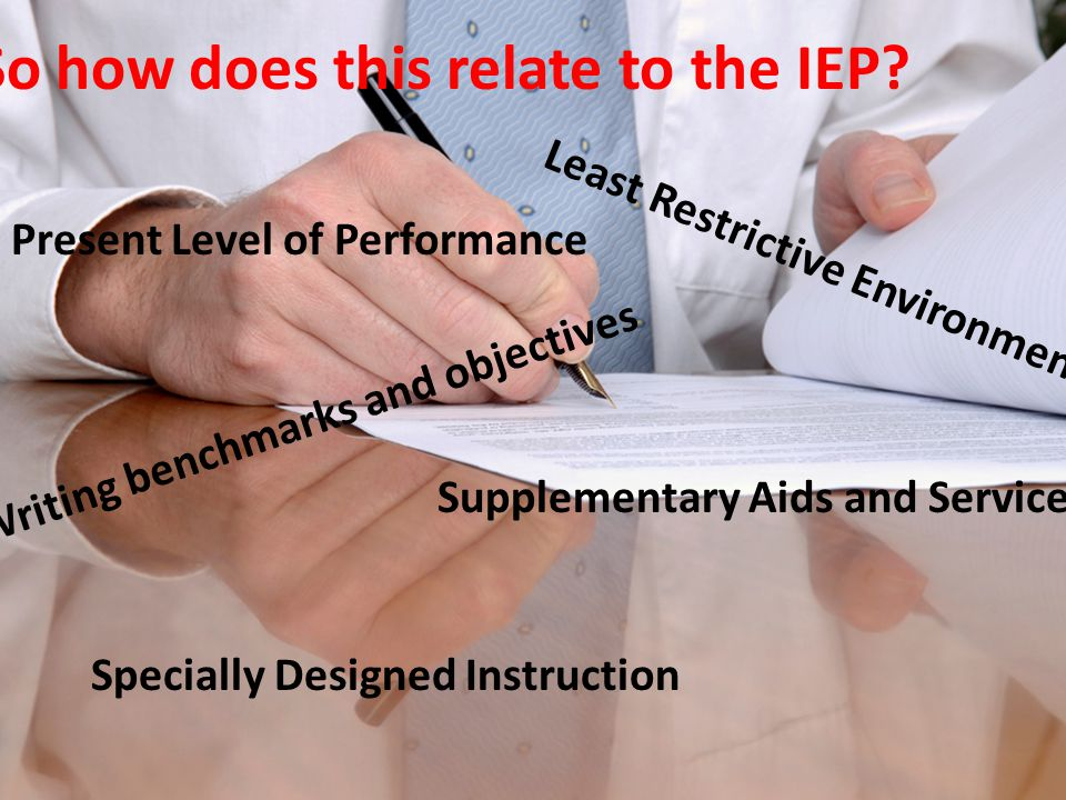So how does this relate to the IEP.