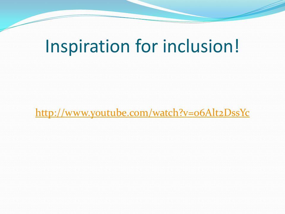 Inspiration for inclusion! http://www.youtube.com/watch?v=o6Alt2DssYc