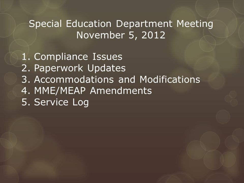 1. Compliance Issues 2. Paperwork Updates 3. Accommodations and Modifications 4.