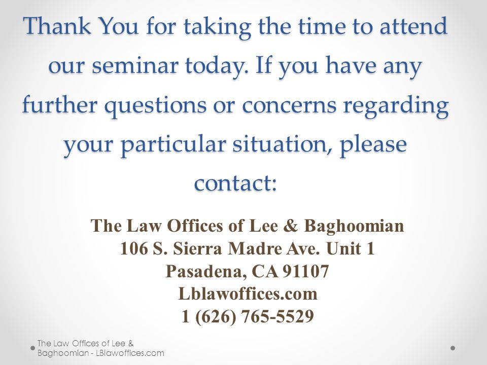 Thank You for taking the time to attend our seminar today.