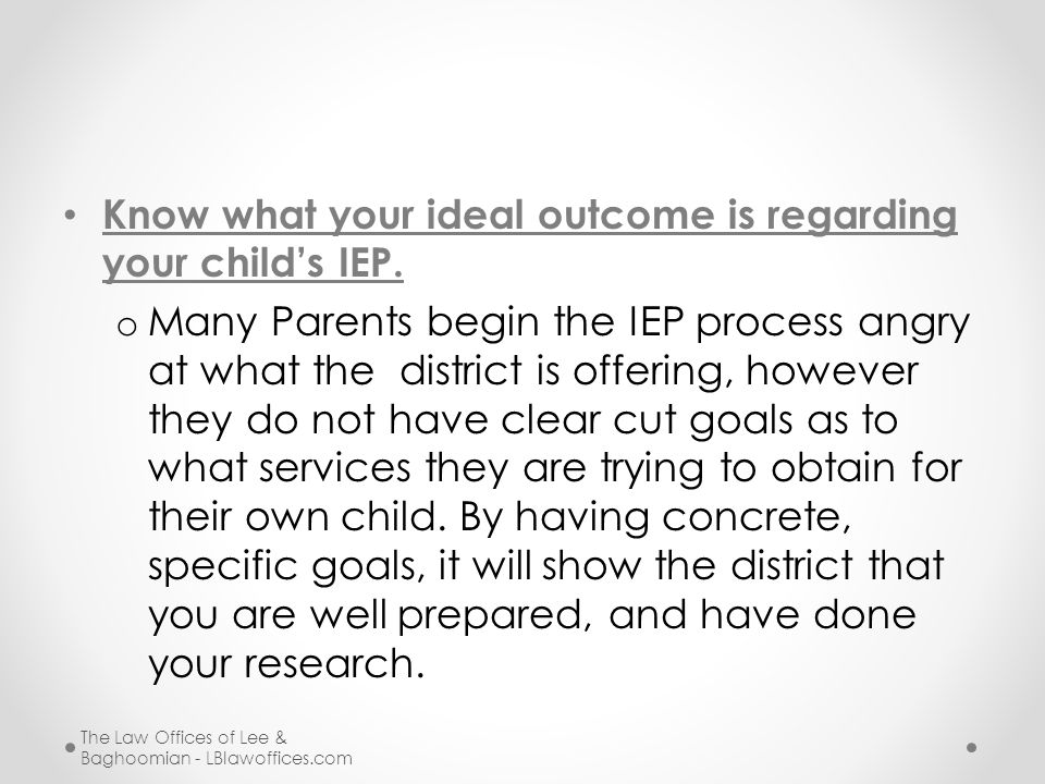 Know what your ideal outcome is regarding your child's IEP.