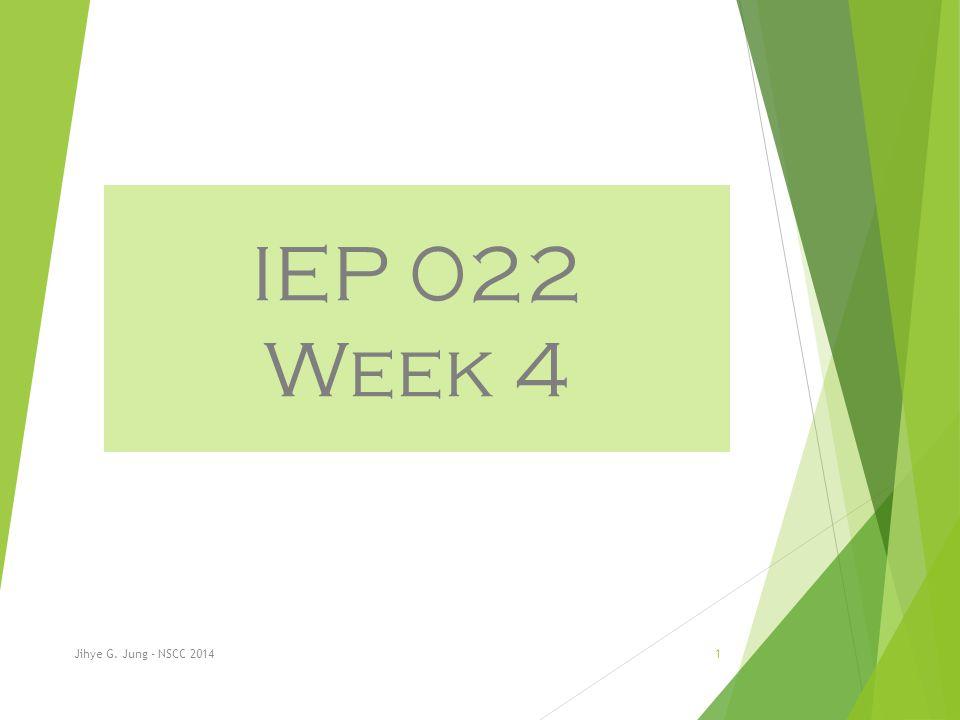 IEP 022 Week 4 Jihye G. Jung - NSCC 20141