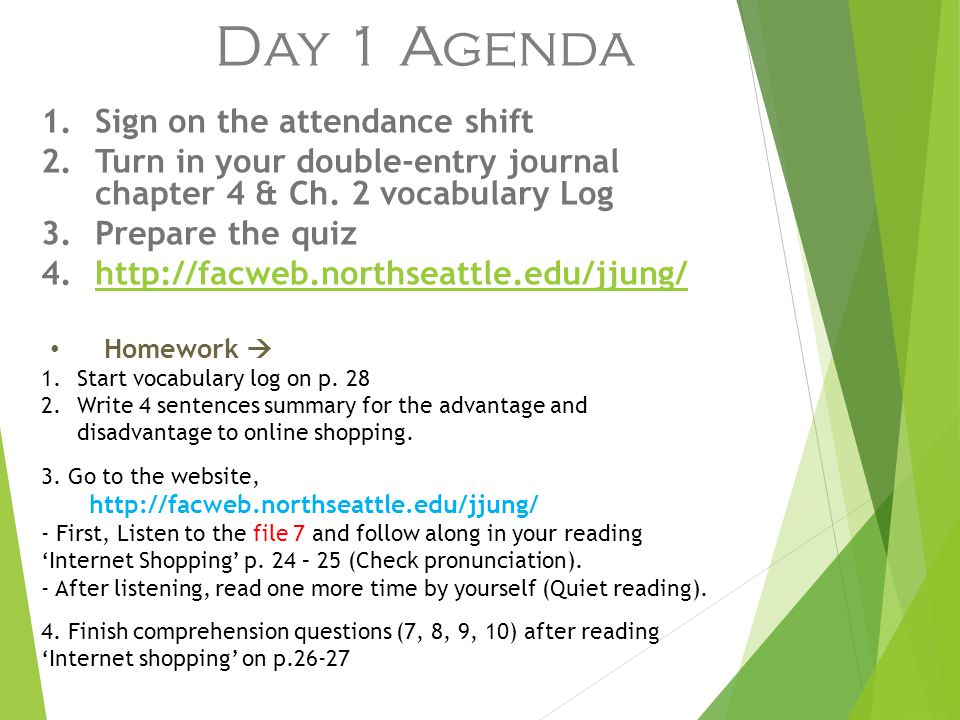Day 1 Agenda 1.Sign on the attendance shift 2.Turn in your double-entry journal chapter 4 & Ch.