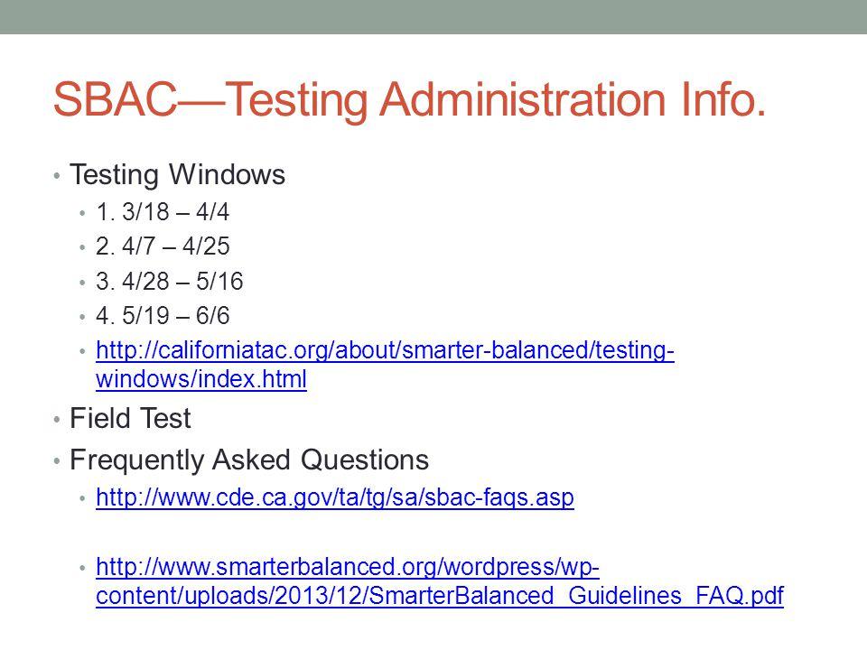 SBAC—Testing Administration Info.Testing Windows 1.