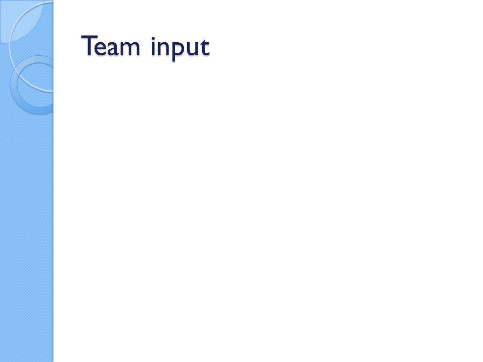 Team input