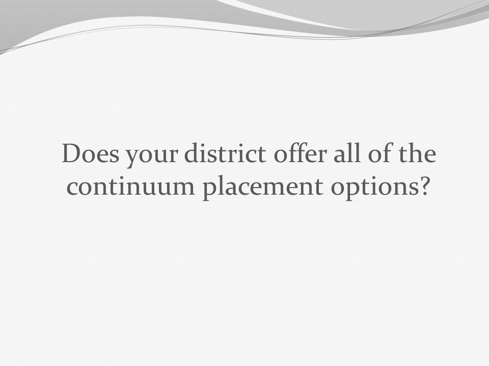 If your answer was No, what option(s) are not offered?