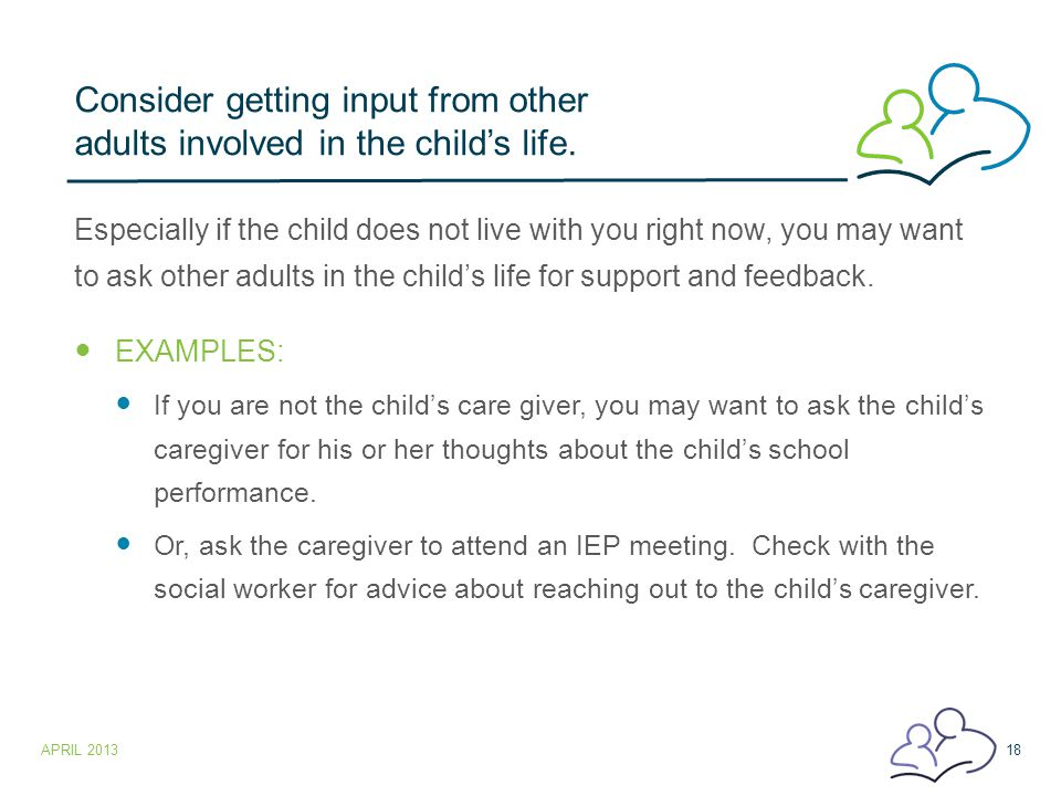 Consider getting input from other adults involved in the child's life.