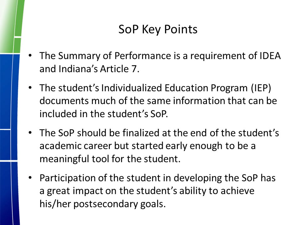 SoP Key Points The Summary of Performance is a requirement of IDEA and Indiana's Article 7.