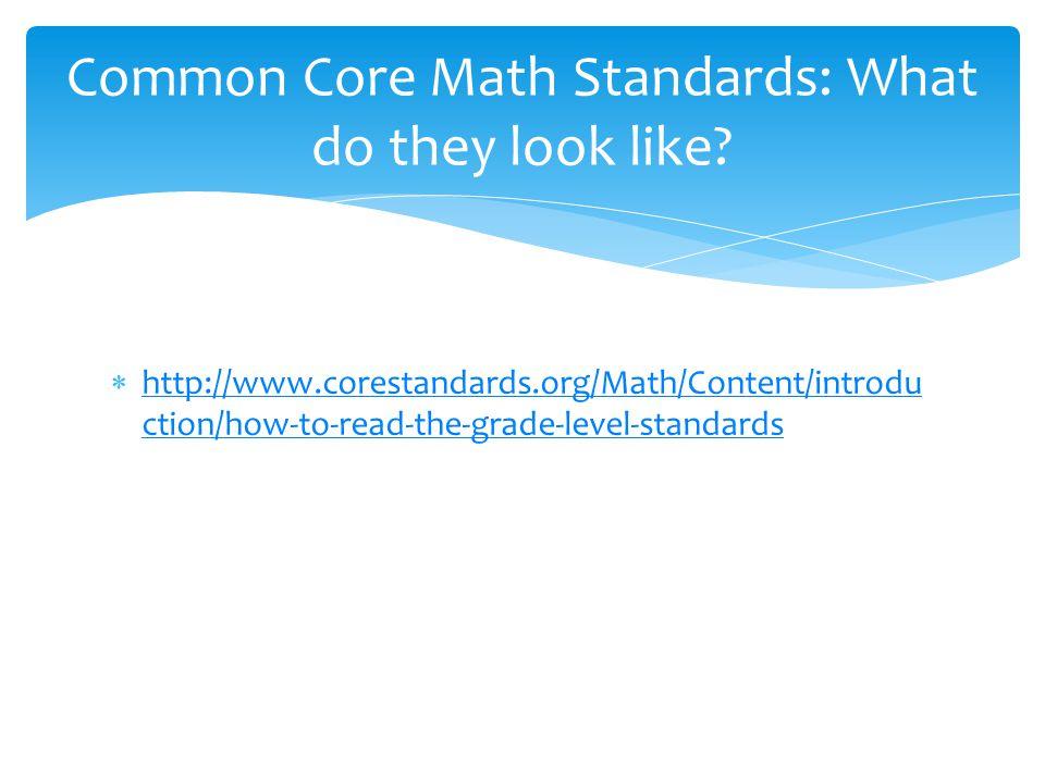  http://www.corestandards.org/Math/Content/introdu ction/how-to-read-the-grade-level-standards http://www.corestandards.org/Math/Content/introdu ctio