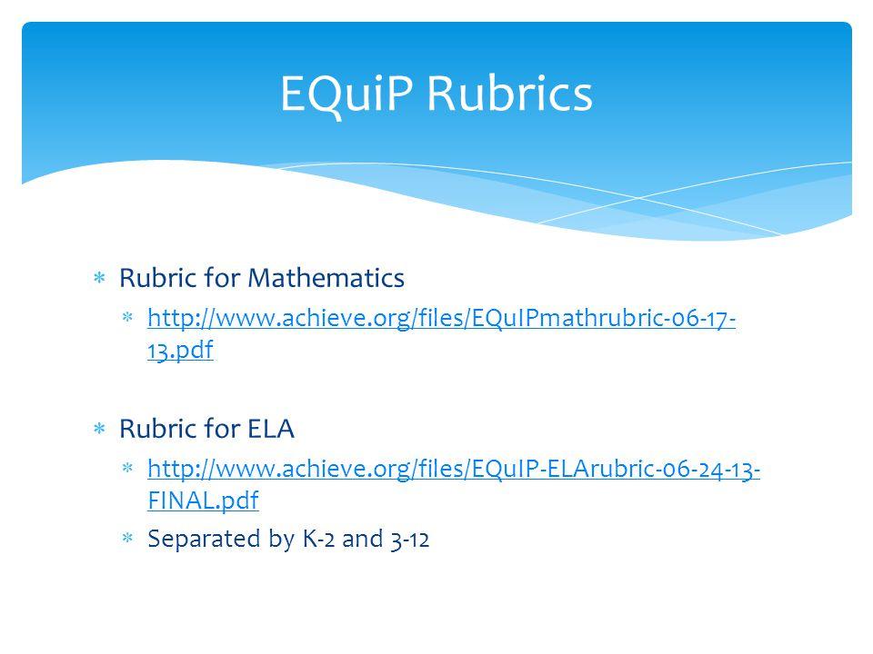  Rubric for Mathematics  http://www.achieve.org/files/EQuIPmathrubric-06-17- 13.pdf http://www.achieve.org/files/EQuIPmathrubric-06-17- 13.pdf  Rub