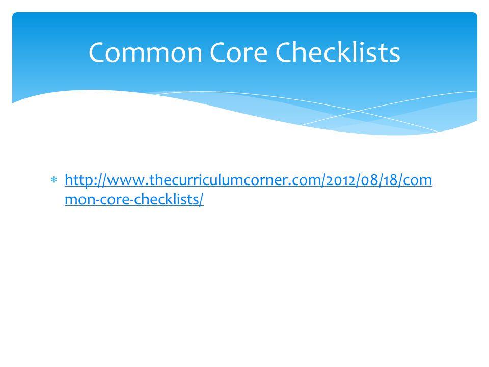  http://www.thecurriculumcorner.com/2012/08/18/com mon-core-checklists/ http://www.thecurriculumcorner.com/2012/08/18/com mon-core-checklists/ Common