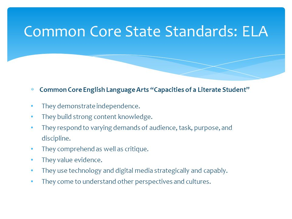 """ Common Core English Language Arts """"Capacities of a Literate Student"""" They demonstrate independence. They build strong content knowledge. They respon"""